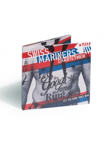 """let the good times ring"" Swiss Mariners Chanteymen"